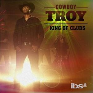 King Of Clubs - CD Audio di Cowboy Troy