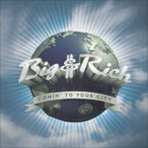 Comin' to Your City - CD Audio di Big & Rich
