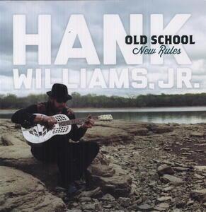 Old School New Rules - Vinile LP di Hank Williams Jr.