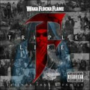 Triple F Life. Friends, Fans & Family - CD Audio di Waka Flocka Flame