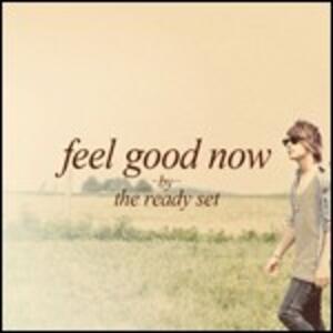 Feel Good Now Ep - CD Audio di Ready Set