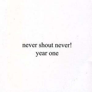Year One - CD Audio di Never Shout Never