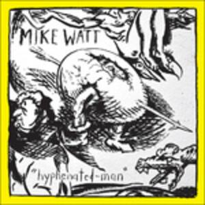 Hyphenated-Man - CD Audio di Mike Watt