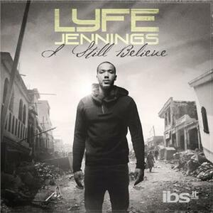 I Still Believe - CD Audio di Lyfe Jennings
