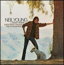 Everybody Knows This Is Nowhere (Remaster) - CD Audio di Neil Young