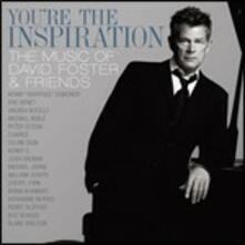 You're the Inspiration. The Music of David Foster and Friends - CD Audio + DVD