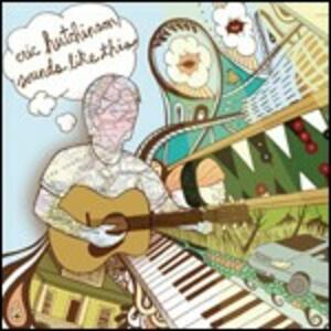 Sounds Like This - CD Audio di Eric Hutchinson