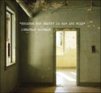 Because Her Beauty Is Raw and Wild - Vinile LP di Jonathan Richman