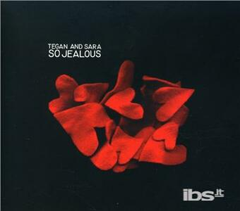 So Jealous (Reissue) - CD Audio di Tegan and Sara