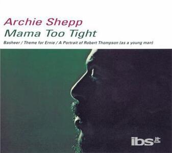 Mama Too Tight - Vinile LP di Archie Shepp