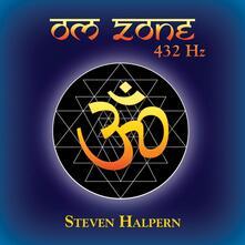 Om Zone 432 Hz - CD Audio di Steven Halpern
