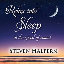 Relax Into Sleep - CD Audio di Steven Halpern
