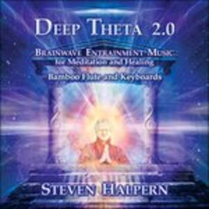 Deep Theta 2.0 - CD Audio di Steven Halpern