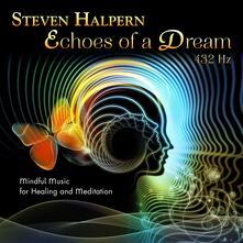 Echoes of a Dream - CD Audio di Steven Halpern