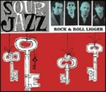 Rock & Roll Ligger - CD Audio di Sour Jazz