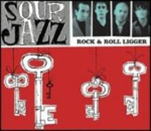Rock & Roll Ligger - CD Audio di Sour Jazz