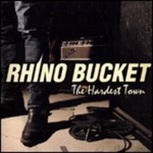 The Hardest Town - CD Audio di Rhino Bucket