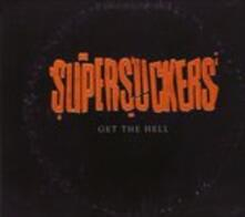 Get the Hell - CD Audio di Supersuckers