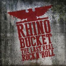 Last Real Rock N' Roll - CD Audio di Rhino Bucket