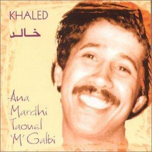 Ana Mardhi Taonel M'galbi - CD Audio di Cheb Khaled