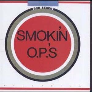 Smokin' O.p.'s - CD Audio di Bob Seger