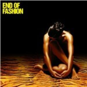 End of Fashion - CD Audio di End of Fashion