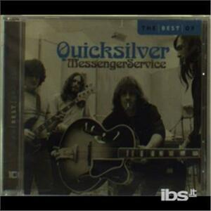 Best Of Quicksilver Messenger Service - CD Audio di Quicksilver Messenger Service