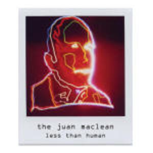 Less Than Human - CD Audio di Juan MacLean