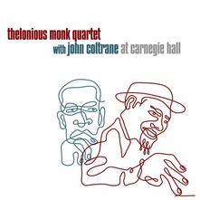 Thelonious Monk Quartet with John Coltrane at Carnegie Hall - CD Audio di Thelonious Monk
