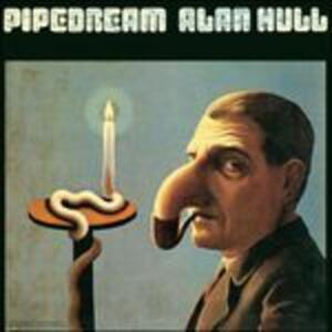 Pipedream - CD Audio di Alan Hull