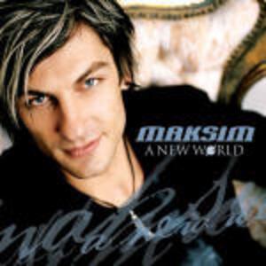 A New World - CD Audio di Maksim