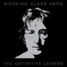 Working Class Hero. The Definitive Lennon - CD Audio di John Lennon
