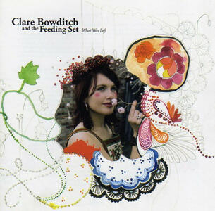 What Was Left - CD Audio di Clare Bowditch