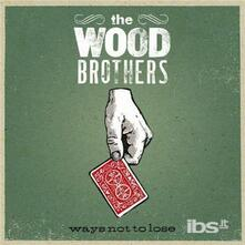 Ways Not to Lose - CD Audio di Wood Brothers