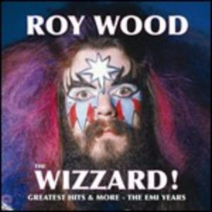 The Wizzard! Greatest Hits and More - The EMI Years - CD Audio di Roy Wood