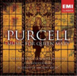 Music for Queen Mary - CD Audio di Henry Purcell,King's College Choir,Academy of Ancient Music,Stephen Cleobury