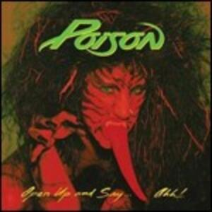 Open Up and Say...Ahh - CD Audio di Poison