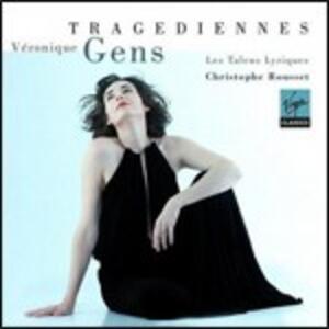 Tragedienne - CD Audio di Veronique Gens,Christophe Rousset,Les Talens Lyriques