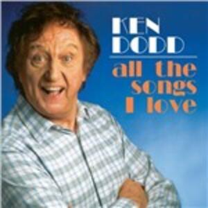 All the Songs I Love - CD Audio di Ken Dodd