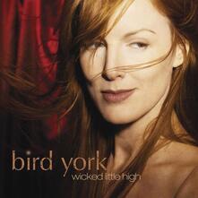 Wicked Little High - CD Audio di Bird York