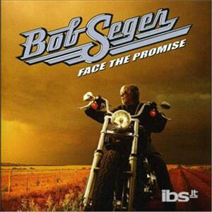 Face the Promise - CD Audio di Bob Seger