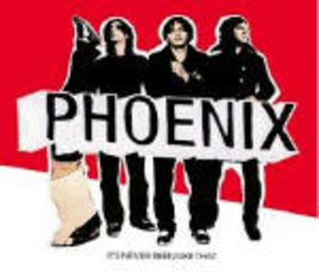 It's Never Been Like That - CD Audio di Phoenix