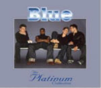 The Platinum Collection: Blue - CD Audio di Blue
