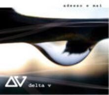 Adesso e mai - CD Audio Singolo di Delta V