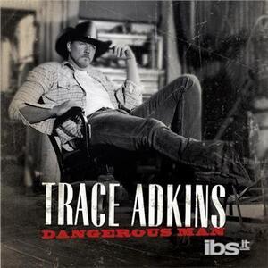Dangerous Man - CD Audio di Trace Adkins