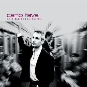 L'uomo flessibile (Nuova versione) - CD Audio di Carlo Fava