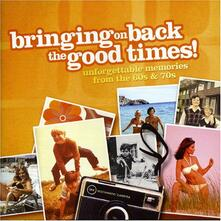 Bringin' on the Good Time - CD Audio