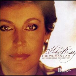 Woman I Am The Definitive Collection - CD Audio di Helen Reddy