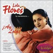 La Zarzamoraiay, Lola! - CD Audio di Lola Flores