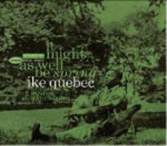 It Might as Well be Spring - CD Audio di Ike Quebec